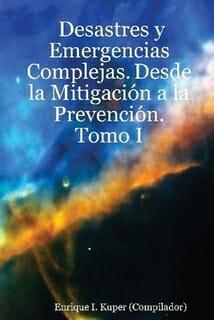 Desastres y Emergencias Complejas. Desde la Mitigación a la Prevención
