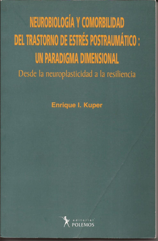 Neurobiología y Comorbilidad del Trastorno de Estrés Postraumático: Un Paradigma Dimensional
