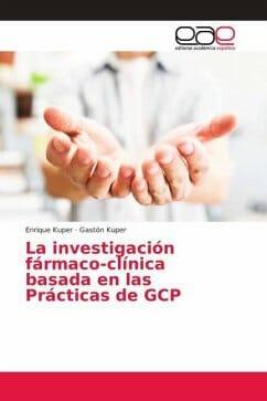 La investigación fármaco-clínica basada en las Prácticas de GCP
