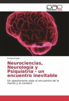 Neurociencias, Neurología y Psiquiatria - un encuentro inevitable