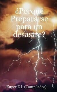 ¿Porqué Prepararse Para Un Desastre?